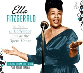 IN BERLIN/IN.. .. HOLLYWOOD/AT THE OPERA HOUSE ELLA FITZGERALD, CD