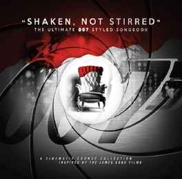 SHAKEN, NOT STIRRED THE ULTIMATE 007 STYLED SONGBOOK V/A, CD