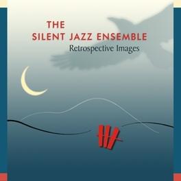 RETROSPECTIVE IMAGES SILENT JAZZ ENSEMBLE, CD