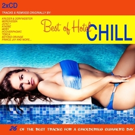 BEST OF HOTEL CHILL 26 OF THE BEST TRACKS FOR A SMOLDERING SUMMER'S DAY V/A, CD