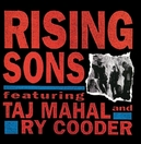 RISING SONS *1965-66 FORGOTTEN COLUMBIA TAPES:RY & TAJ EARLY YEARS*