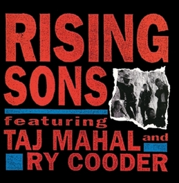 RISING SONS *1965-66 FORGOTTEN COLUMBIA TAPES:RY & TAJ EARLY YEARS* COODER, RY & TAJ MAHAL, CD