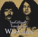 IAN GILLAN & TONY.. ..: WHOCARES