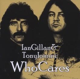 IAN GILLAN & TONY.. ..: WHOCARES GILLAN, IAN & TONY IOMMI, CD