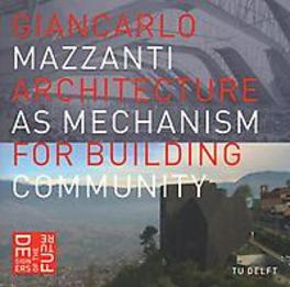 Architecture as mechanism for building community Designers of the future, Mazzanti, Giancarlo, Paperback