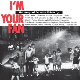 I'M YOUR FAN -HQ- 180GR. AUDIOPHILE VINYL // W/ R.E.M., PIXIES A.O. COHEN, LEONARD.*TRIBUTE*, Vinyl LP