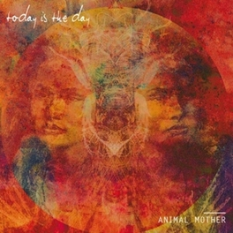 ANIMAL MOTHER TODAY IS THE DAY, LP