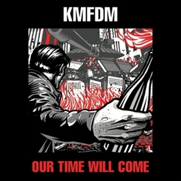 OUR TIME WILL COME KMFDM, CD