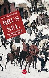 Brussel van renaissance tot republiek, Catherine, Lucas, Paperback