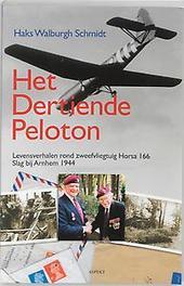 Het dertiende peloton levensverhalen rond zweefvliegtuig Horsa 166, Slag bij Arnhem 1944, H. Walburgh Schmidt, Paperback