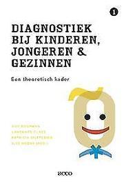 Diagnostiek bij kinderen, jongeren en gezinnen: 1 een theoretisc h kader voor de praktijk Een theoretisch kader voor de praktijk, Bosmans, Guy, Paperback