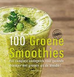 100 groene smoothies Thea Spierings, Hardcover