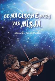 De magische mars van Mísja Marianne van de Polder, Paperback