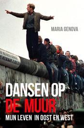 Dansen op de Muur mijn leven in Oost en West, Genova, Maria, Paperback