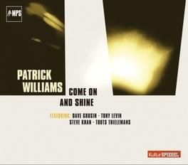COME ON & SHINE PATRICK WILLIAMS, CD