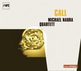 CALL NAURA, MICHAEL -QUARTET-, CD