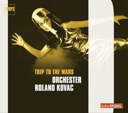 TRIP TO THE MARS Kovac, Roland, CD