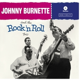 ROCK 'N' ROLL TRIO -HQ- PLUS 4 BONUS TRACKS JOHNNY BURNETTE, LP