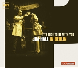IT'S NICE TO BE WITH YOU- IN BERLIN JIM HALL, CD