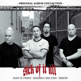 ORIGINAL ALBUM COLLECTION 'DEATH TO TYRANTS'+'BASED ON A TRUE STORY'+'NONSTOP' SICK OF IT ALL, CD