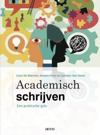Academisch schrijven een praktische gids, De Wachter, Lieve, Fivez, Kirsten, Paperback