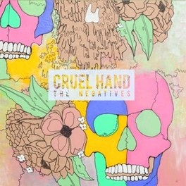 NEGATIVES CRUEL HAND, LP