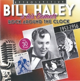 ROCK AROUND THE CLOCK -.. .. HIS 30 FINEST HALEY, BILL & THE COMETS, CD