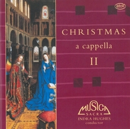 CHRISTMAS A CAPELLA II INDRA HUGHES MUSICA SACRA, CD