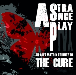A STRANGE PLAY-AN ALFA.. MATRIX TRIBUTE TO THE CURE CURE.*TRIB*, CD
