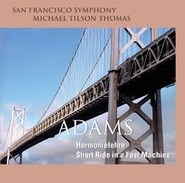 HARMONIELEHRE/SHORT RIDE SAN FRANCISCO SYMPHONY/MICHAEL TILSON THOMAS J. ADAMS, CD