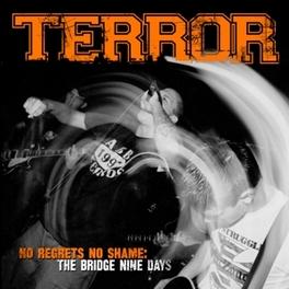 NO REGRETS NO SHAME: THE BRIDGE NINE DAYS / LP + BONUS CD TERROR, LP