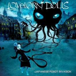 JAPANESE ROBOT INVASION LOVELORN DOLLS, CD