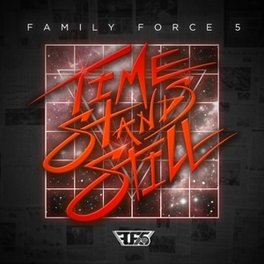 TIME STANDS STILL FAMILY FORCE 5, CD