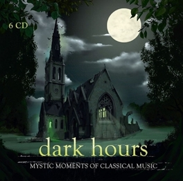 DARK HOURS WORKS FROM THE SHADOWLANDS OF CLASSICAL MUSIC V/A, CD