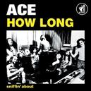 7-HOW LONG/SNIFFIN' ABOUT YELLOW VINYL