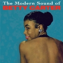 MODERN SOUND OF BETTY.. .. CARTER + OUT THERE