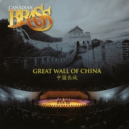 GREAT WALL OF CHINA CANADIAN BRASS, CD
