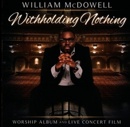 WITHHOLDING NOTHING WILLIAM MCDOWELL, CD