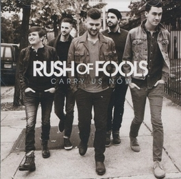 CARRY US NOW RUSH OF FOOLS, CD