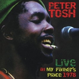 LIVE AT MY FATHERS.. .. PLACE 1978 PETER TOSH, CD