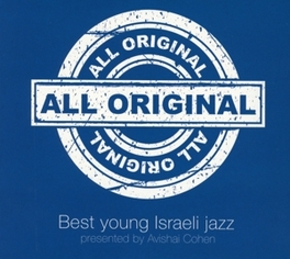 ALL ORIGINAL BEST YOUNG ISRAELI JAZZ PRESENTED BY AVISHAI COHEN V/A, CD