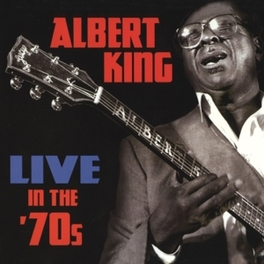 LIVE IN THE 70'S ALBERT KING, CD
