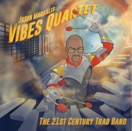 21TH CENTURY TRAD BAND W/VIBES QUARTET JASON MARSALIS, CD