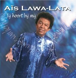 JIJ HOORT BIJ MIJ LAWA-LATA, AIS, CD