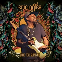 GOOD FOR SUMTHIN' ERIC GALES, CD