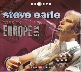 LIVE IN EUROPE.. -CD+DVD- .. 2005 STEVE EARLE, CD