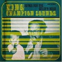 SONGS FOR THE GOLDEN HOUR 10' + 2 TRACK CD KING CHAMPION SOUNDS, 12' Vinyl