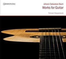 WORKS FOR GUITAR TILMAN HOPPSTOCK J.S. BACH, CD