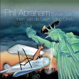 ROOTS & WINGS PHIL ABRAHAM, CD