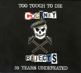 TOO TOUGH TO DIE 30 YEARS UNDEFEATED COCKNEY REJECTS, CD